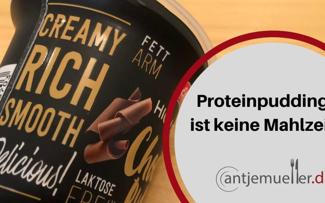 Proteinpudding ist keine Mahlzeit